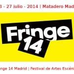 03 - 27 julio - 2014 | Matadero Madrid | Fringe'14 Madrid | Festival de Artes Escénicas | Veranos de la Villa 2014 | Madrid