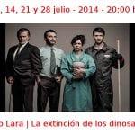 07, 14, 21 y 28 julio - 2014 | Teatro Lara | La extinción de los dinosaurios | Veranos de la Villa 2014 | Madrid