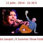 11 julio - 2014 - 21:30 h | Teatro Sanpol | II Summer Show Festival | Veranos de la Villa 2014 | Madrid