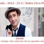 24 julio - 2014 - 21:00 h | Teatro Circo Price | Zenet - 'Soñar contigo. Una colección de sus grandes canciones' | Veranos de la Villa 2014 | Madrid