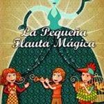 La Pequeña Flauta Mágica | Opera Divertimento Teatro Bellas Artes | Madrid | Del 20/09 al 14/12 de 2014 | Cartel