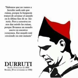 Llevamos un mundo nuevo en nuestros corazones | Buenaventura Durruti | León 14 de julio de 1896 - Madrid 20 de noviembre de 1936