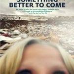 Cartel 'Something Better to Come' de Hanna Polak | Dinamarca 2014 | Segundo Premio del Jurado Largometraje Internacional | DocumentaMadrid 2015
