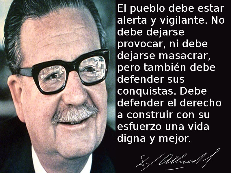 El Pueblo Debe Estar Alerta Y Vigilante Salvador Allende