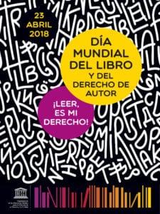 Día del Libro 2018 | Día Mundial del Libro y del Derecho de Autor 2018 | UNESCO | | 23 de abril | Cartel