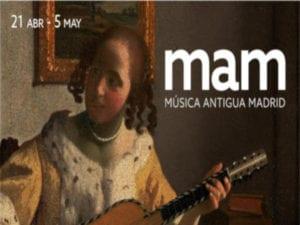 1er Festival de Música Antigua Madrid | MAM19 | 21/04-05/05/2019 | Teatro Fernán Gómez. Centro Cultural de la Villa | Madrid | Cartel