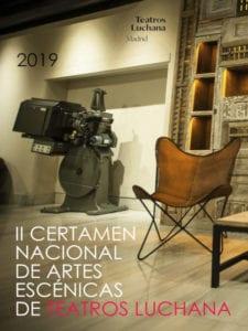 2º Certamen Nacional de Artes Escénicas | Teatros Luchana | Chamberi | Madrid | 07/06 - 01/09/2019 | Cartel