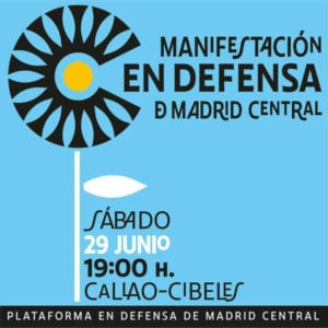 Manifestación en Defensa de Madrid Central | 29/06/2019 | Callao - Cibeles | Madrid | Plataforma en Defensa de Madrid Central | Cartel