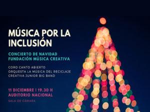 Música por la Inclusión | Concierto de Navidad | Fundación Música Creativa | 11/12/2019 | Auditorio Nacional de Müsica | Madrid | Cartel