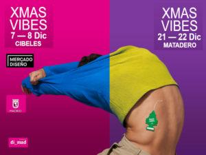 Xmas Vibes | Mercado de Diseño de Navidad | Palacio de Cibeles | Retiro | 7-8/12/2019 | Matadero Madrid | Arganzuela | 21-22/12/2019 | Madrid | Cartel
