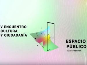 5º Encuentro Cultura y Ciudadanía 'Espacio público: hacer-rehacer' | Ministerio de Cultura y Deporte | 23 y 24/10/2019 | Madrid