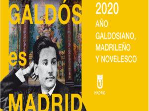 Galdós es Madrid | Centenario del fallecimiento de Benito Pérez Galdós | Ayuntamiento de Madrid 2020 | Cartel