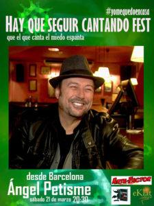 Hay que seguir cantando Fest que el que canta el miedo espanta | Concierto de Ángel Petisme | Eklat Cultural | 21/03/2020 | Cartel