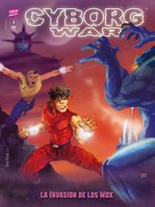Cyborg War Episodio 1: La invasión de los wox   Trebi Mann   Nueva edición mayo 2020   Portada