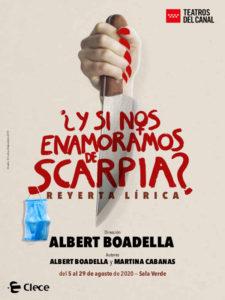 ¿Y si nos enamoramos de Scarpia? | Reyerta lírica de Albert Boadella y Martina Cabanas | 5-29/08/2020 | Teatros del Canal | Chamberí | Madrid | Cartel