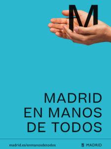 Madrid en manos de todos | Campaña del Ayuntamiento de Madrid contra la COVID-19 | Cartel | Fuente Ayuntamiento de Madrid