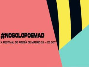 POEMAD 2020 | 10º Festival de Poesía de Madrid | 15-23/10/2020 | #Nosolopoetry