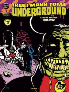 Trebi Mann Total Underground 1 (1988-1992) | Trebi Mann | Portada