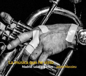 La música que he visto. Madrid: salas y garitos | Jaime Massieu | Madrid, 2020 | Portada