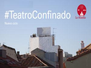 #Teatroconfinado | Nuevo ciclo | Teatro de La Abadía | 01-20/12/2020 | Chamberí | Madrid