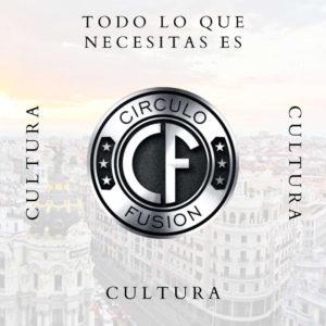 Círculo Fusión 2021   Todo lo que necesitas es Cultura, Cultura, Cultura