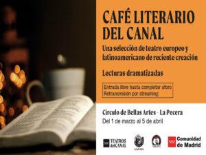 Café Literario del Canal | Lecturas dramatizadas | 01/03-05/04/2021 | La Pecera | Círculo de Bellas Artes | Madrid | Cartel
