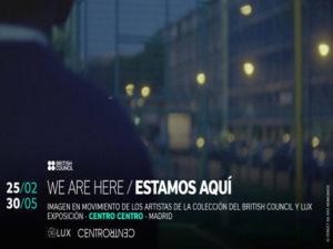 Canciones de un pasado olvidado   'We Are Here - Estamos aquí'   25/02-30/05/2021   CentroCentro Cibeles   Madrid   British Council   LUX