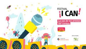 Festival I CAN 2021 | La voz de los artistas del cambio | Design for Change España | Fundación Edelvives | Fundación CEPA | Cartel