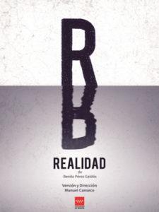 Realidad de Galdós   Versión de Manuel Canseco   Teatros de Canal   17-21/02/2021   Cartel