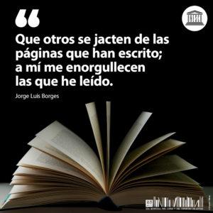 Día Internacional del Libro   23 de abril   Que otros se jacten de las páginas que han escrito   Jorge Luis Borges