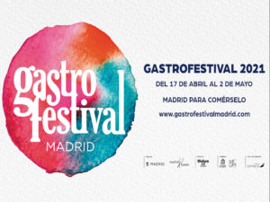 Gastrofestival Madrid 2021   Madrid para comerselo   17/04-02/05/2021   Cartel