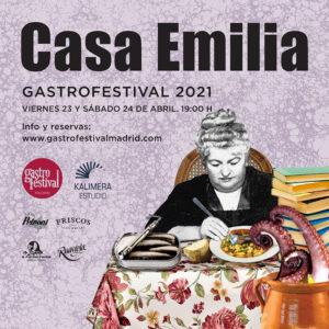 Gastrofestival Madrid 2021   Madrid para comerselo   17/04-02/05/2021   Casa Emilia