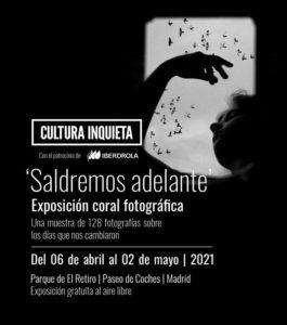 Saldremos adelante   Exposición fotográfica coral   Cultura Inquieta   06/04-02/05/2021   Paseo de Coches   Parque del Retiro   Madrid   Cartel
