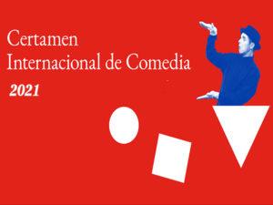 Certamen Internacional de Comedia 2021 | Teatro Español y Naves del Español en Matadero