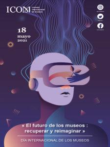 Día Internacional de los Museos 2021   ICOM Consejo Internacional de Museos   18/05/2021   Cartel