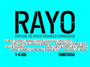 Festival Rayo 2021 | Festival de Artes Visuales Expandidas | 1-4/07/2021 | Cineteca Madrid | Cartel